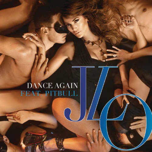 J-Lo Feat. Pitbull - Dance Again [ Prod By RedOne ] (2012)